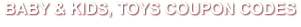 Baby & Kids, Toys Coupon Codes